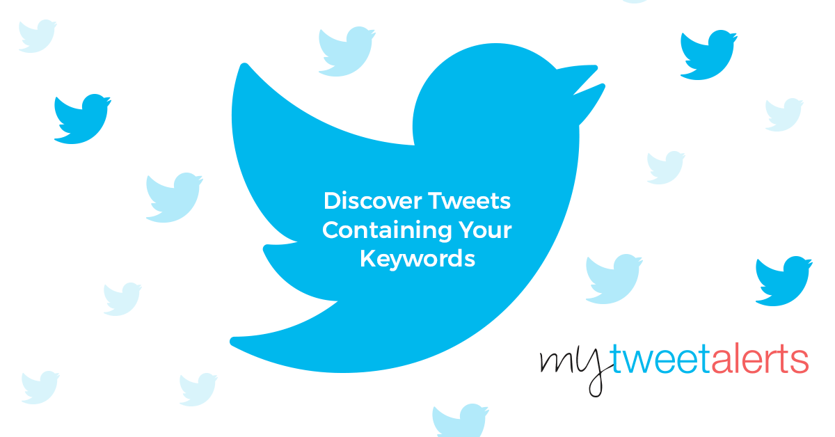 Discover Tweets Containing Your Keywords